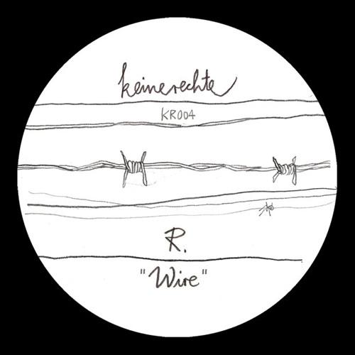 R. - Wire - Keinerechte