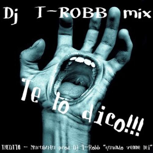 Te lo Dico!!! - Mix by Dj T-Robb