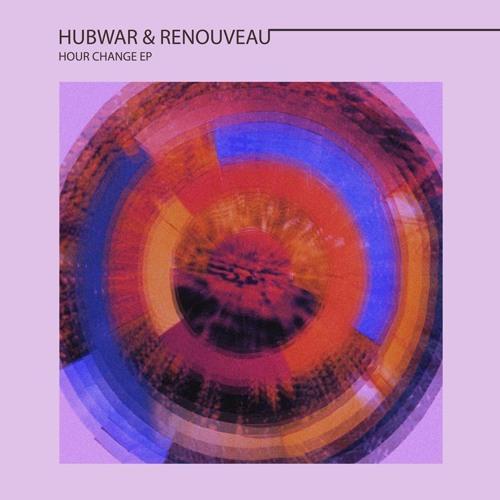 Hubwar & Renouveau - Hour Changes (Flatmate rmx) [Highlife Recs]