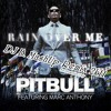 Pitbull ft. Marc Anthony - Rain Over Me (DJ B. MashUp-Remix 2k11)