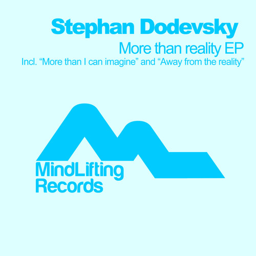 Stephan Dodevsky - Away From The Reality (Cut) [Mindlifting Records]