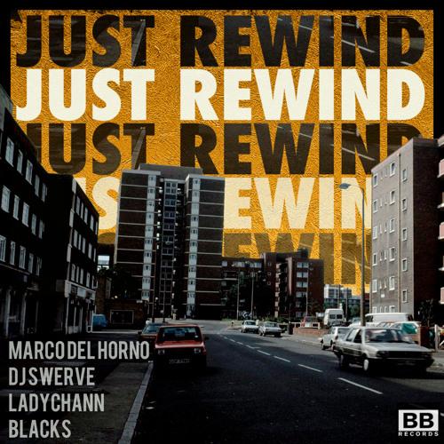 """Marco Del Horno v DJ Swerve - """"Just Rewind"""" ft. Blacks & Lady Chann (Black Butter #16)"""