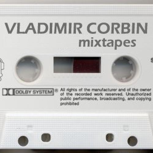 Vladimir Corbin - Mixtapes