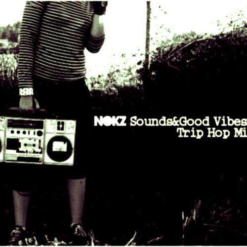 Nokz-Sounds&Good Vibes Vol.1 (Trip Hop Mixtape)