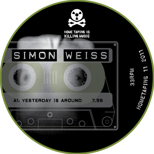 Home Taping 11 - Simon Weiss - Yesterday Is Around