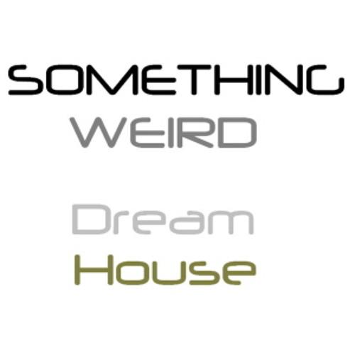 Something Weird - Dream House (Final Mix)