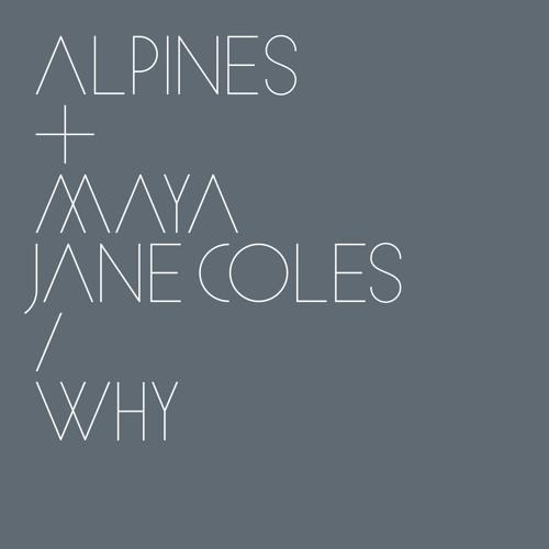 Alpines prod. Maya Jane Coles - Why