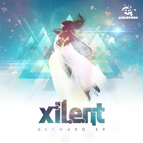 Xilent - Skyward EP