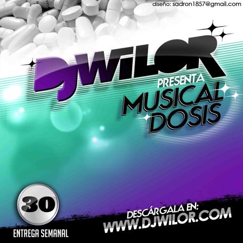 Musical Dosis #30 - Dj Wilor
