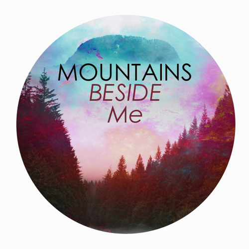 Tawd ► ⌂⌂Mountains beside Me⌂⌂
