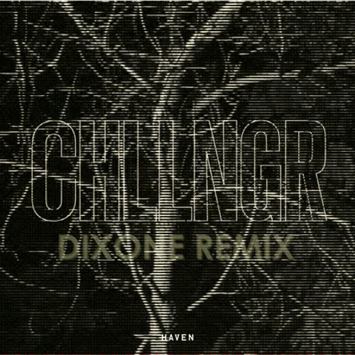CHLLNGR - HAVEN (DIXONE REMIX)