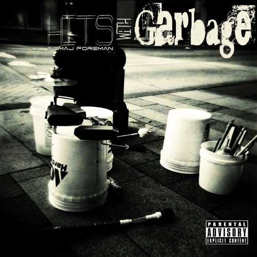 Semaj Foreman - Hits With Garbage