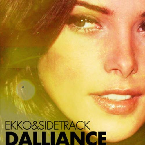 Ekko & Sidetrack  - Dalliance