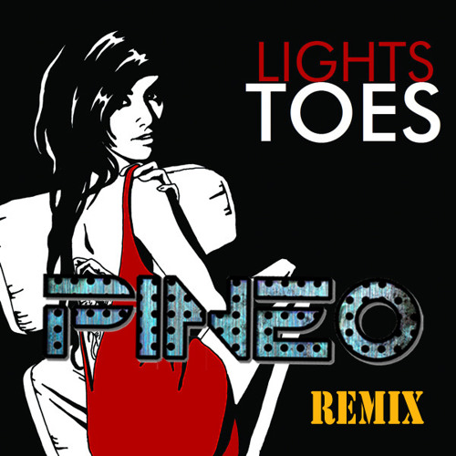 LIGHTS - Toes (PINEO Remix)