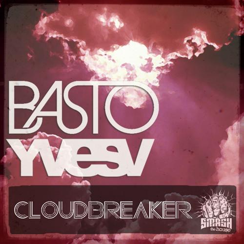 Basto & Yves V - Cloudbreaker  < 90 SEC TEASER >