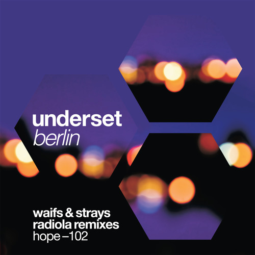 Underset - 'Berlin' : Waifs & Strays Preachin' Instrumental Mix : Hope Recordings