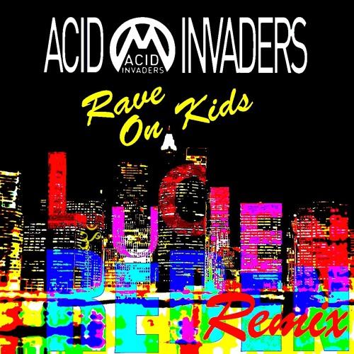 Acid Invaders - Rave on kids (Lucien Reden remix)