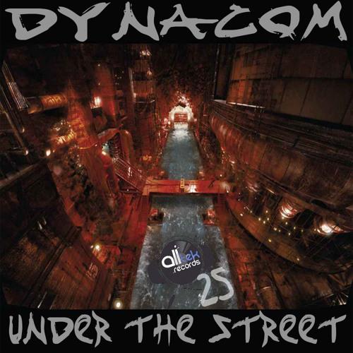 Dynacom - Under The Street (Original Mix)