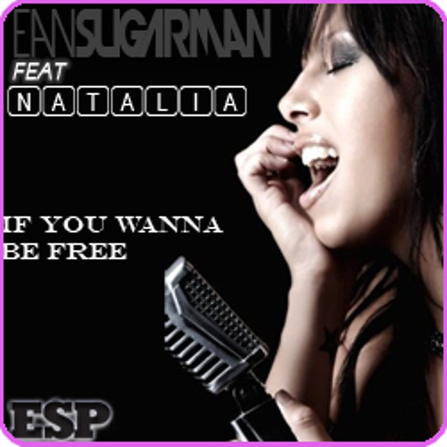 Ean Sugarman Feat Natalia - If You Wanna Be Free (CR's Deep Summer Edit)