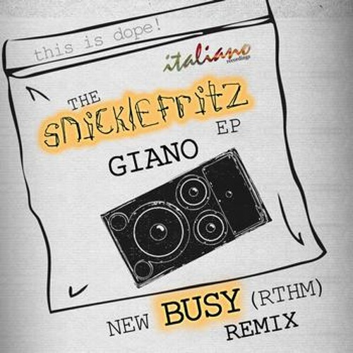GIANO - snickle fritz (BUSY RMX)