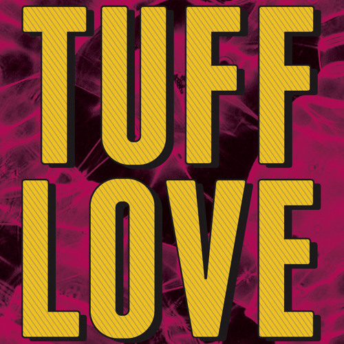 Rilly Guilty & Fiend - TUFF LOVE RADIO