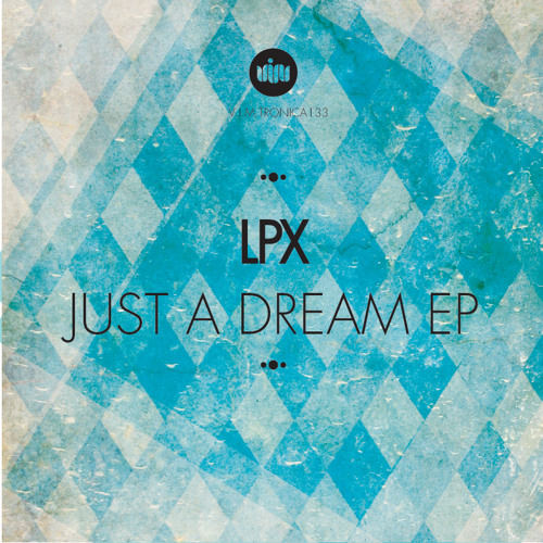 Lpx - Just a Dream feat. Mc Tresh