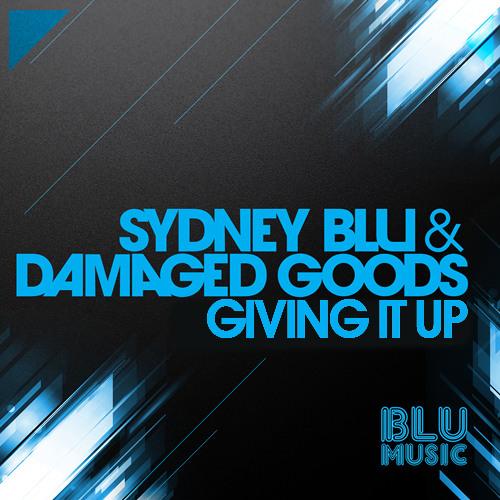 Sydney Blu & Damaged Goods - Giving It Up (Dutch) Extended Mix