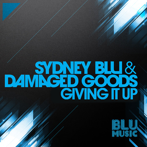 Sydney Blu & Damaged Goods - Giving It Up (Mo Rave) Extended Mix