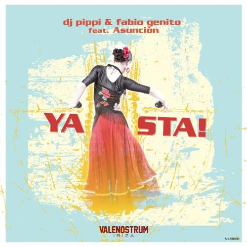 """Dj Pippi & Fabio Genito feat. Asunciòn """"YA STA!"""" [Valenostrum Ibiza - #VLM001]"""