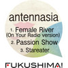 """antennasia """"1. Female River (On Your Radio version) 2. Passion Show 3. Stareater"""""""