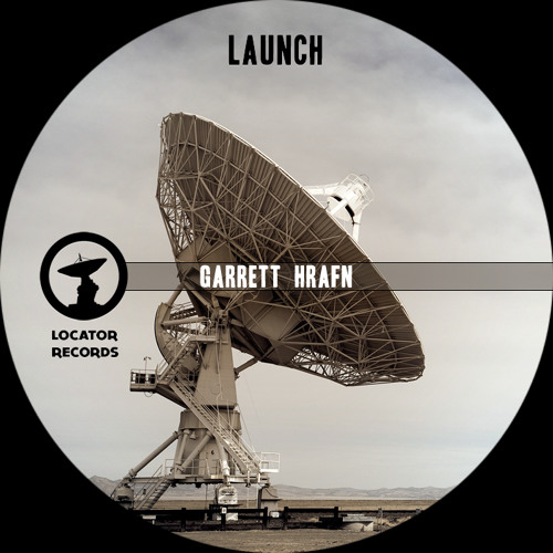 Garrett Hrafn - Launch [Locator Records]