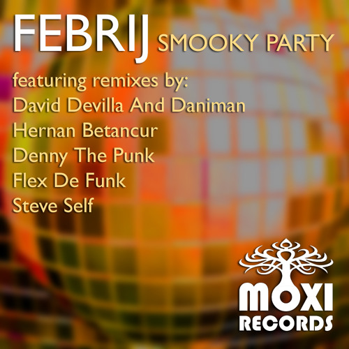 Febrij - Smooky Party - MOXI068 - excerpts