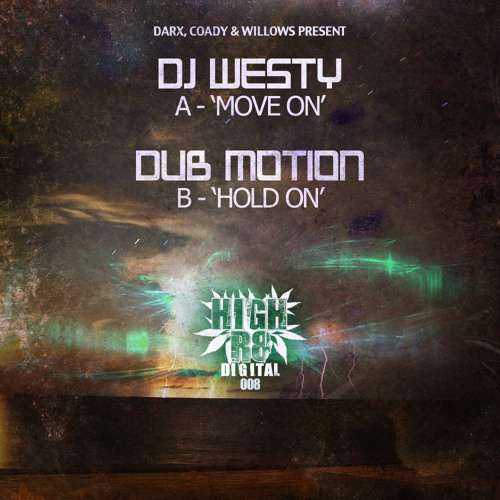 DJ WESTY - MOVE ON - HIGHR8DIGI008 A - OUT NOW!!!!