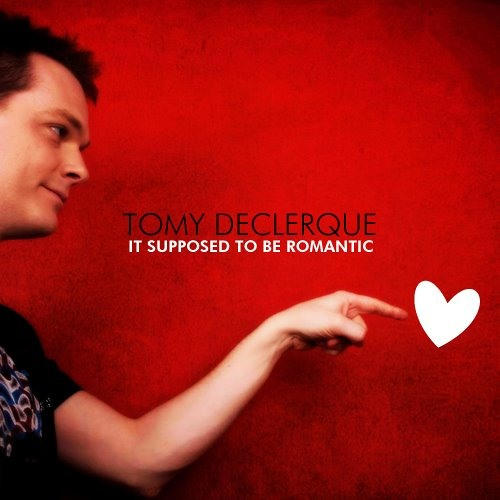 Tomy DeClerque - It Supposed To Be Romantic (FREE TRACK)