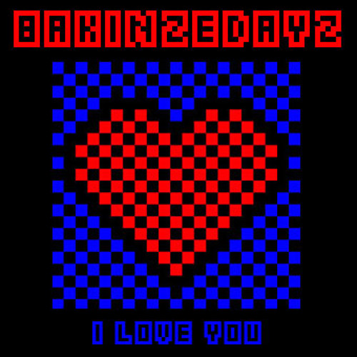 BAKINZEDAYZ - I love you - Out soon on vinyl