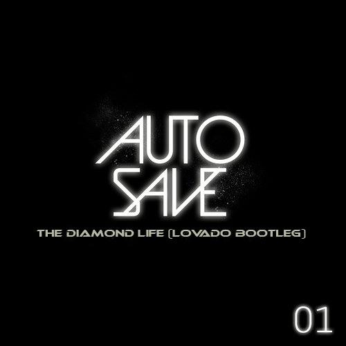 Autosave the Diamond Life (Lovado Bootleg) (Re-uploaded)