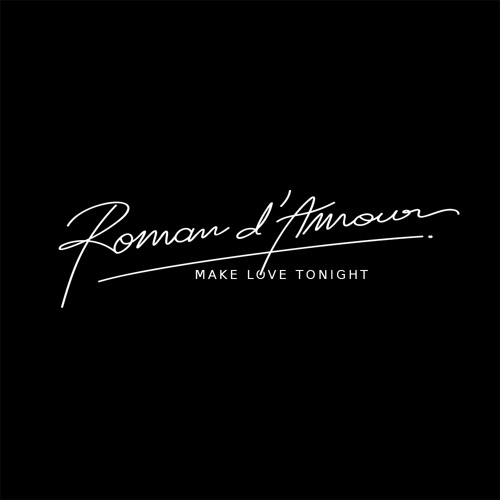 Roman D'Amour - Make Love Tonight (LIFELIKE Re-edit)
