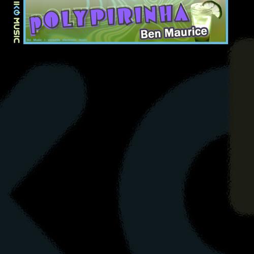 Ben Maurice - Polypirinha (Original) [Iko-Music] snippet