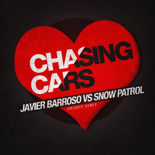 Snow Patrol Vs. Javier Barroso - Chasing Cars (Private Remix)