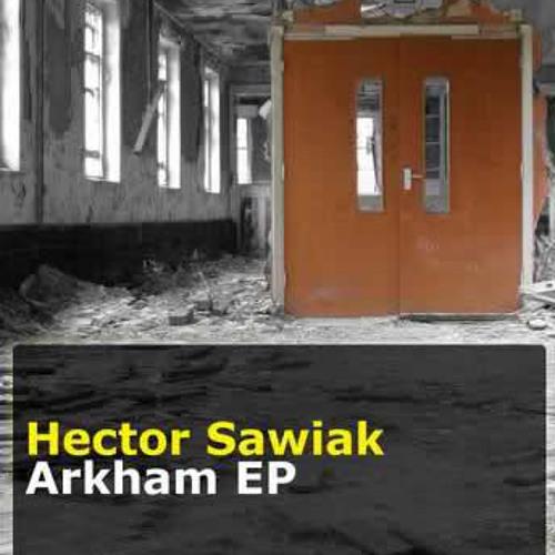 Hector Sawiak - Arkham (Arthur Sense Ethnic Edit)