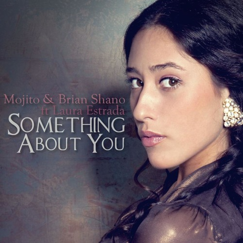 Mojito & Brian Shano ft Laura Estrada - Something About You (The Deep Lover Remix) - MuSol Rec UK
