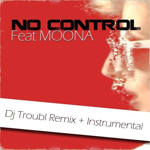 No Control Feat Moona [Troubl Remix]