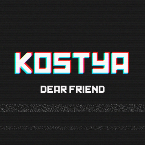 Dear Friend (Original Mix) [Available to Buy On Bandcamp!]