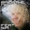 Breathe Me - Sia [Chalk Remix]