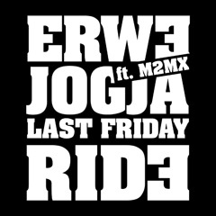 ERWE ft. M2MX - JOGJA LAST FRIDAY RIDE