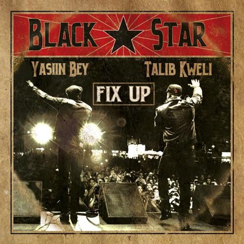 """Black Star """"Fix Up"""""""