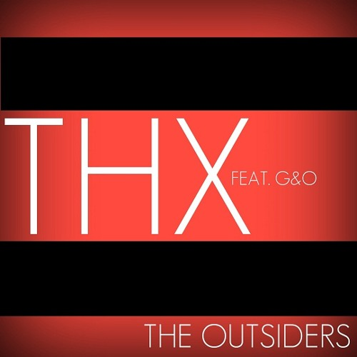 The Outsiders - THX feat. G&O