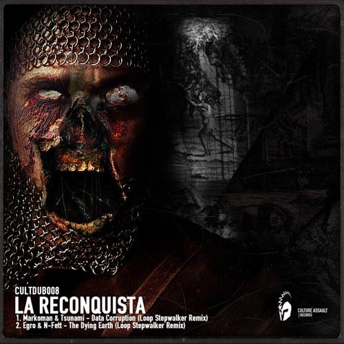 Egro & N-Fett - The Dying Earth (Loop Stepwalker Remix) - CULTDUB008 | La Reconquista