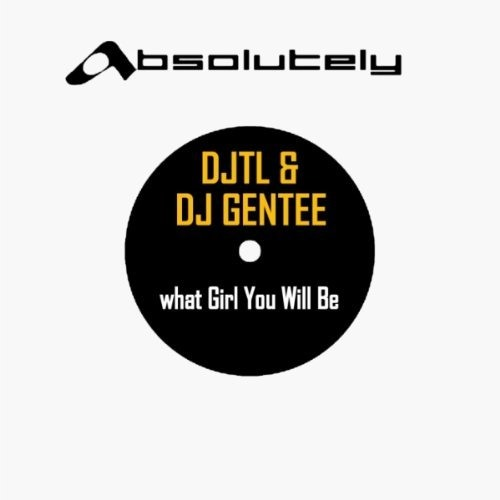 DJTL & DJ Gentee - What Girl You Will Be (Original mix)