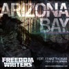 FREEDOM WRITERS- ARIZONA BAY